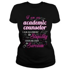 academic counselor I Am Allergic To Stupidity I Break Out In Sarcasm T-Shirts, Hoodies. ADD TO CART ==► https://www.sunfrog.com/LifeStyle/academic-counselor--WOMEN-T5-143159378-Black-Ladies.html?id=41382
