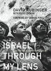Israel Though My Lens: Sixty Years as a Photojournalist