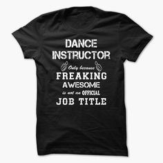 Awesome Shirt For Dance Instructor, Order HERE ==> https://www.sunfrog.com/LifeStyle/Awesome-Shirt-For-Dance-Instructor-xtfhbfysex.html?6432, Please tag & share with your friends who would love it , #jeepsafari #christmasgifts #renegadelife
