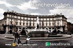 #Roma, Piazza della Repubblica: Banchevolution - Il futuro al centro dell'azione (2014).
