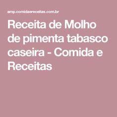 Receita de Molho de pimenta tabasco caseira - Comida e Receitas