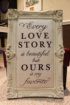 Every Love Story Is Beautiful But Ours Is My Favorite Baroque Style Wall Frame Canvas. $150.00, via Etsy.