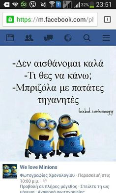 Minions... We Love Minions, Funny Greek Quotes, Funny Jokes, Hilarious, Funny Statuses, Just Kidding, Funny Pins, Funny Photos, Laugh Out Loud