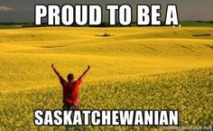 Are you proud to be a Saskatchewanian? We certainly are at Prairies North Magazine! Canadian Things, I Am Canadian, Saskatchewan Canada, True North, Canada Day, Cool Countries, The Province, How I Feel, British Columbia