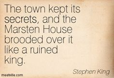 stephen king quotes the most important things | Stephen King : The town kept its secrets, and the Marsten House ...