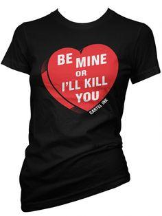 """Women's """"Be Mine"""" Tee by Cartel Ink (Black) #InkedShop #graphictee #bemine #humor"""
