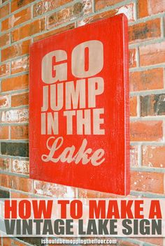 Go Jump in a Lake Vintage Lake Sign