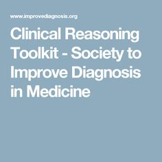 Clinical Reasoning Toolkit - Society to Improve Diagnosis in Medicine