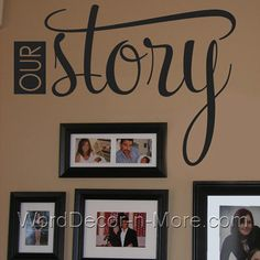 OUR STORY Wall Decal. for the hall