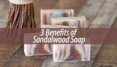 To this day, sandalwood is used in many forms, including sandalwood soap. Apart from its pleasant fragrance, this soap has other benefits to offer you.