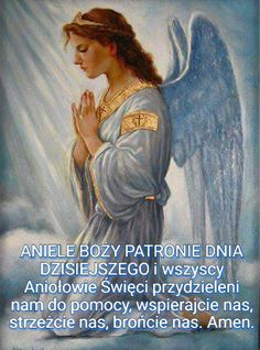 Aniele Boży, Stróżu Mój Christian Friends, We Are All One, Prayer Board, What Inspires You, Good People, Love Him, Christianity, Prayers, Faith