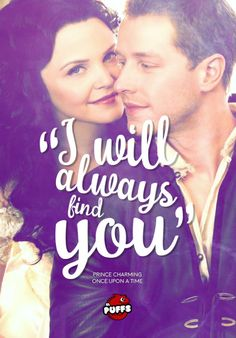 """""""I will always find you"""".- Prince Charming. Once Upon A Time"""