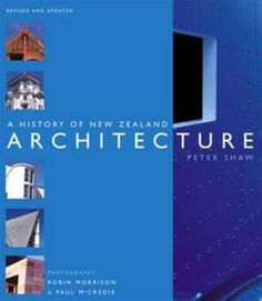 A History of New Zealand Architecture - Peter Shaw New Zealand Architecture, Baroque Fashion, Present Day, Kiwi, The Book, Good Books, Magazines, Arts And Crafts, History