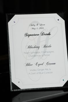 Signature drink sign I made for the wedding, added a few stick-on crystals to the corners for a little bling!