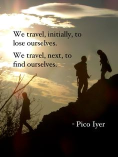 We travel to find ourselves.