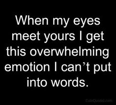 I've got the words.I look at you and get more butterflies. Couple Quotes, New Quotes, True Quotes, Inspirational Quotes, Smile Quotes, Qoutes, Heart Quotes, Happy Quotes, Cute Crush Quotes