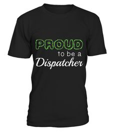 Dispatcher Proud To Be Job Title T shirt  => Check out this shirt or mug by clicking the image, have fun :) Please tag, repin & share with your friends who would love it. #Dispatchermug, #Dispatcherquotes #Dispatcher #hoodie #ideas #image #photo #shirt #tshirt #sweatshirt #tee #gift #perfectgift