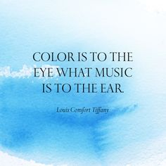 """""""Color is to the eye what music is to the ear."""" —Louis Comfort Tiffany #TiffanyPinterest #TiffanyBlueBook #blue"""