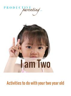 Productive Parenting: Preschool Activities - I am Two - Early Two-Year Old Activities
