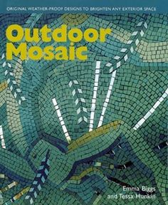 cover of Outdoor Mosaic, Original weather-proof designs to brighten any exterior space
