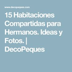 15 Habitaciones Compartidas para Hermanos. Ideas y Fotos. | DecoPeques