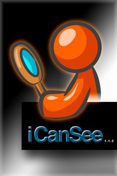 ICanSee ($0.00) By magnifying the images around you, iCanSee helps improve your ability to see in difficult situations, including low light.    The application is a snap to use. Simply launch the iCanSee application and hold your iPhone towards the image you want to magnify, select your magnifying range and Voilà.     The on-screen magnification controls enable you easily adjust the size of the image being viewed, you even have the option of full screen mode or standard glass mode.