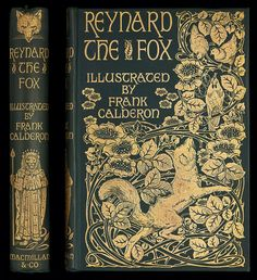 Cover designed by A. Dark blue cloth blocked in gold. The most delectable history of Reynard the Fox (Macmillan and Co, Ref: G JAC Book Cover Art, Book Cover Design, Book Design, Book Art, Illustration Art Nouveau, Book Illustration, Victorian Illustration, Victorian Books, Antique Books