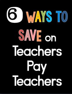 6 ways to save more on Teachers Pay Teachers.