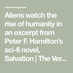 Aliens watch the rise of humanity in an excerpt from Peter F. Hamilton's sci-fi novel, Salvation | The Verge