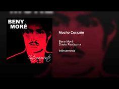 """""""Mucho Corazón""""  - BENY MORE"""