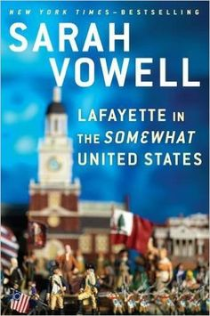 Lafayette in the Somewhat United States http://www.bookscrolling.com/the-best-history-books-of-2015-a-year-end-list-aggregation/