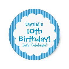 10th Birthday Sticker Blue Stripes V1C Round Stickers   To see more customizable striped Jaclinart gift items:   http://www.zazzle.com/jaclinart+striped+gifts?st=date_created&ps=120  #stripes #striped #pattern #jaclinart #design #create