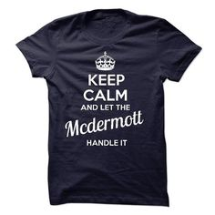 Keep Calm and let Mcdermott Handle it mopss - #band t shirts #blank t shirts. WANT => https://www.sunfrog.com/LifeStyle/Keep-Calm-and-let-Mcdermott-Handle-it-mopss.html?id=60505