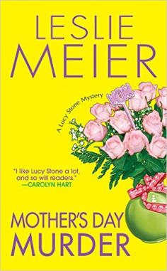 Mother's Day Murder (A Lucy Stone Mystery Series Book 15) - Kindle edition by Leslie Meier. Mystery, Thriller & Suspense Kindle eBooks @ Amazon.com.