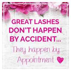 Great lashes don't happen by accident... they happen by appointment <3