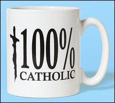100% Catholic Cermic Mug
