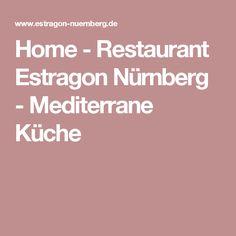 Home - Restaurant Estragon Nürnberg - Mediterrane Küche