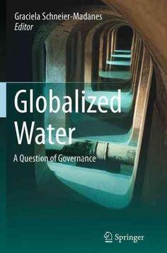 L'eau Mondialisee, La Gouvernance En Question: A Question of Governance