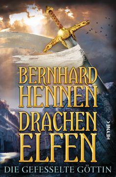 Drachenelfen - Die gefesselte Göttin Autor/en: Bernhard Hennen