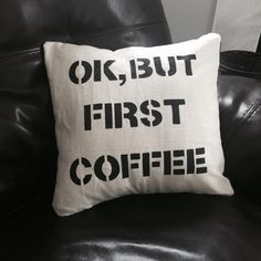 OK But First Coffee decorative 16x16 pillow by TheCraftExchange