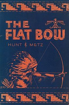 """Contents for """"The Flat Bow"""", by W. Ben Hunt & John J. Metz. A book on how to make your own bow and arrows."""