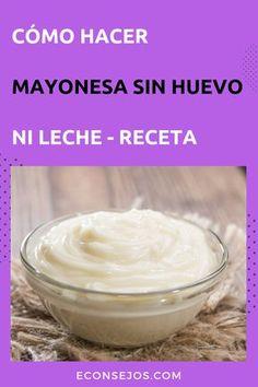 Mayonesa Sin Huevo (ni leche): receta y modo de preparo #RecetasDeCocina #RecetasCaseras #RecetasFaciles #RecetasVeganas #MayonesaCasera #MayonesaSinHuevo