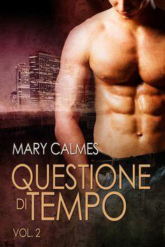 Questione di tempo vol. 2 (A Matter of Time 3-4) by Mary Calmes (