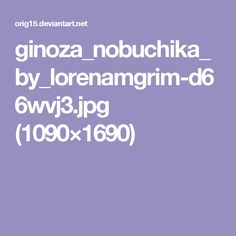 ginoza_nobuchika_by_lorenamgrim-d66wvj3.jpg (1090×1690)