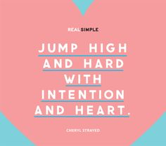 Quote by Cheryl Strayed Jump Quotes, Words Quotes, Wise Words, Motivational Quotes, Inspirational Quotes, Qoutes, Simple Quotes, Great Quotes, Happy Quotes