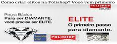 Como criar elites na Polishop?   Confira um novo artigo em http://criaroblog.com/como-criar-elites-na-polishop/