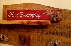 Check out this item in my Etsy shop https://www.etsy.com/listing/451535660/be-grateful-wood-shelf-decor-country