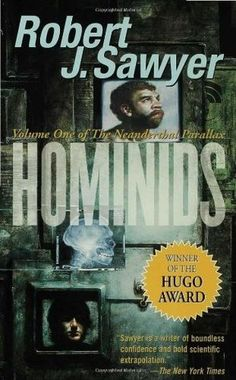 Available to reserve at HCPL: http://www.olco.canlib.ca/client/haliburton/search/detailnonmodal/ent:$002f$002fSD_ILS$002f0$002fSD_ILS:1542350/one?qu=hominids+robert+sawyer