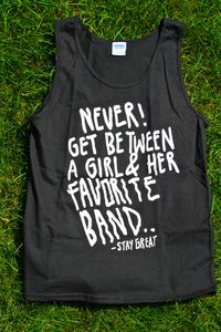 """Image of """"Never Get Between A Girl & Her Favorite Band"""" (Tee)"""