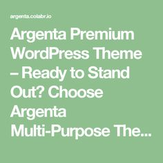 Argenta Premium WordPress Theme – Ready to Stand Out? Choose Argenta Multi-Purpose Theme Now